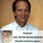Peter Wilhelmsson podcast 4health med anna sparre 2