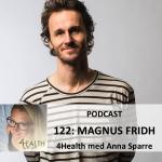 Magnus Fridh podcast 4health med anna sparre