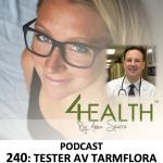 240: Testa tarmfloran. Avföringstester – med Dr David Brady