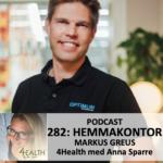 282: Hemmakontor & kontorsarbete – Allt du behöver tänka på för hållning, mot värk, stress mm. Med Markus Greus
