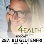 287: Bli glutenfri – så gör du. Praktiska tips för att äta en naturligt spannmålsfri kost